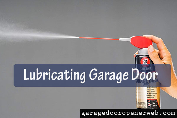 how to lubricate garage door opener